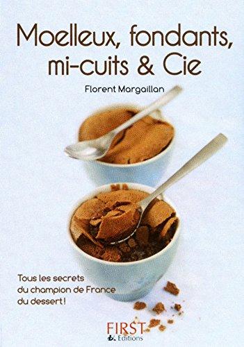 Petit livre de - Moelleux, fondants, mi-cuits et Cie (Le petit livre) (French Edition)