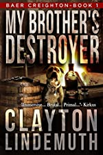 My Brother's Destroyer (Baer Creighton Book 1)