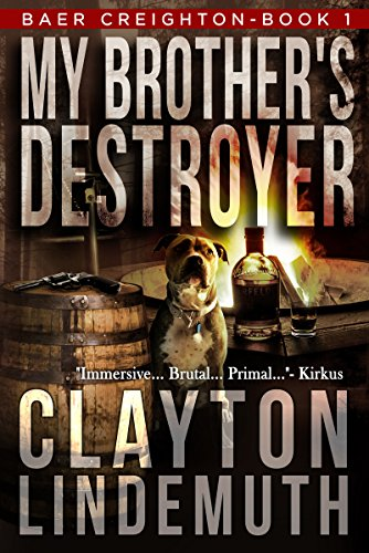 My Brother's Destroyer (Baer Creighton Book 1) by [Clayton Lindemuth]