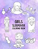 Girls Sleepover Coloring Book: Cute slumber party coloring...