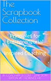 The Scrapbook Collection: Principles for Entrepreneurial & Inspired Coaching by Coach4ppol.com , June 2019 Edition #1 (English Edition)