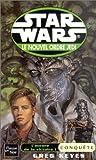 Star Wars, le nouvel ordre Jedi, tome 5 - L'aurore de la victoire, volume 1, Conquête