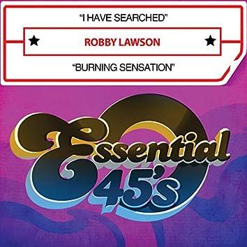 I Have Searched / Burning Sensation (Digital 45)