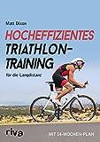 Hocheffizientes Triathlontraining für die Langdistanz: Mit 14-Wochen-Plan - Matt Dixon