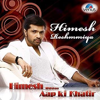 Himesh Reshammiya - Aap Ki Khatir