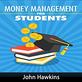 Money Management for Students                   By:                                                                                                                                 John Hawkins                               Narrated by:                                                                                                                                 Lynette                      Length: 47 mins     Not rated yet     Overall 0.0