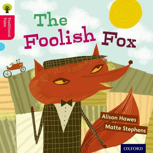 Oxford Reading Tree Traditional Tales: Level 4: The Foolish Fox (Traditional Tales. Stage 4)の詳細を見る