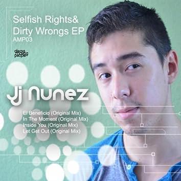 Selfish Rights & Dirty Wrongs