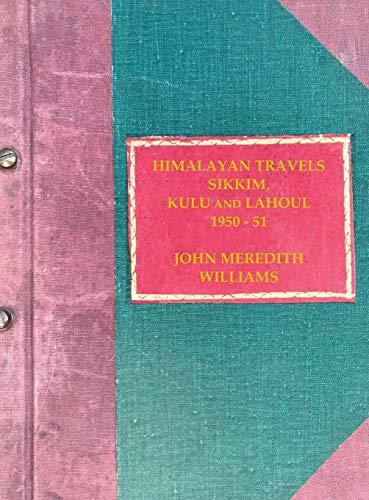 Himalayan Travels: Sikkim, Kulu and Lahoul, 1950-51 [Idioma Inglés]