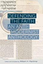 Defending the Faith: An Anti-Modernist Anthology