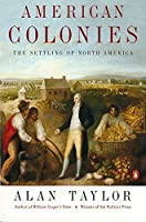 American Colonies: The Settling of North America (The Penguin History of the United States, Volume 1)