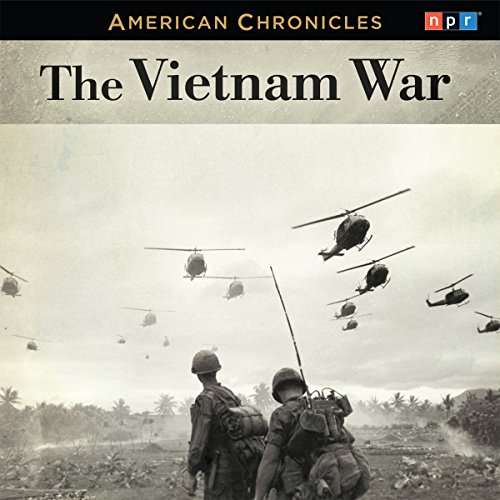 NPR American Chronicles: The Vietnam War audiobook cover art