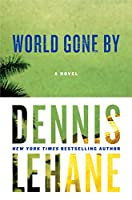 World Gone By: A Novel (Joe Coughlin Series, 2)