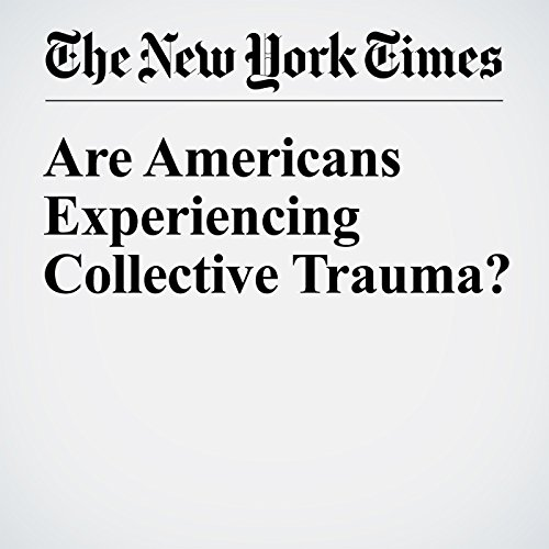 Are Americans Experiencing Collective Trauma? audiobook cover art