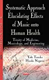 Systematic Approach Elucidating Effects of Music onto Human Health (Health Psychology Research Focus) by Yuki Tanaka (2015-12-01)