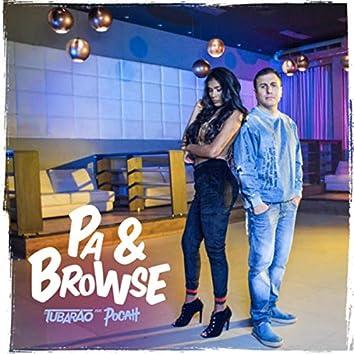 Pa & Browse (Dj Tubarão Feat. POCAH)
