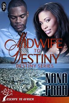 Midwife to Destiny (Destiny African Romance #1) (Destiny African Romance Series) by [Nana Prah]