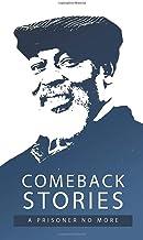 Comeback Stories: A Prisoner No More