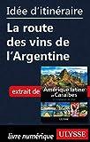 Idée d'itinéraire - La route des vins de l'Argentine