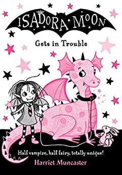 Isadora Moon Gets in Trouble by [Harriet Muncaster]