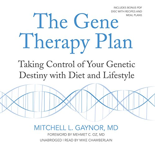The Gene Therapy Plan     Taking Control of Your Genetic Destiny with Diet and Lifestyle              By:                                                                                                                                 Mitchell L. Gaynor                               Narrated by:                                                                                                                                 Mike Chamberlain                      Length: 10 hrs and 30 mins     20 ratings     Overall 4.3