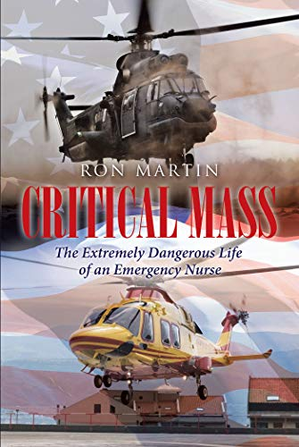 Critical Mass: The Extremely Dangerous Life of an Emergency Nurse (English Edition)