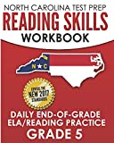 NORTH CAROLINA TEST PREP Reading Skills Workbook Daily End-of-Grade ELA/Reading Practice Grade 5: Preparation for the EOG English Language Arts/Reading Tests