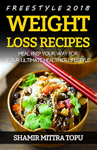 Freestyle 2018  Weight Loss Recipes: Meal Prep your Way for your Ultimate Healthier Lifestyle!