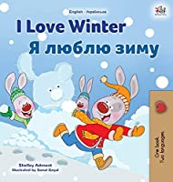 I Love Winter (English Ukrainian Bilingual Book for Kids) (English Ukrainian Bilingual Collection)