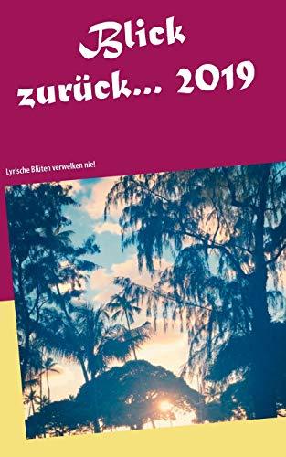 Blick zurück 2019...: Lyrische Blüten verwelken nie!