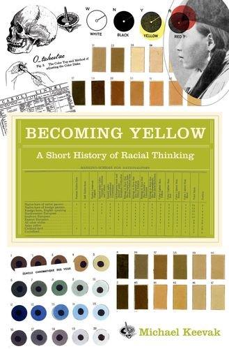 Becoming Yellow: A Short History of Racial Thinking