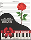 MUSIC NOTEBOOK - LARGE PRINTS Blank Sheet Music Staff Manuscript for Piano and Keyboard Players: Cute Awesome Music Paper Journal for Pianists with ... for composer girls women (Music Essentials)