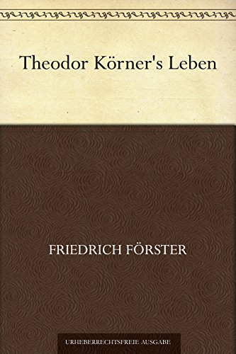 Theodor Körner's Leben (German Edition)