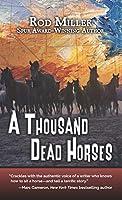 A Thousand Dead Horses