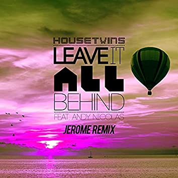 Leave It All Behind (Jerome Remix)
