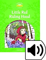 Classic Tales Second Edition: Level 3: Little Red Riding Hood Audio Pack