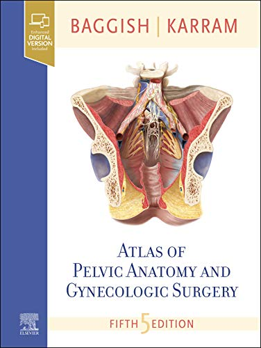 Compare Textbook Prices for Atlas of Pelvic Anatomy and Gynecologic Surgery 5 Edition ISBN 9780323654005 by Baggish MD  FACOG, Michael S.,Karram MD, Mickey M.