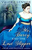 Mr. Darcy and the Lost Slipper: a Pride and Prejudice variation (The Happily Ever Collection)