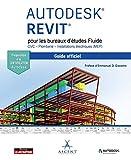 Autodesk Revit pour les bureaux d'études Fluide - CVC - Plomberie - Installations électriques (MEP): Le guide officiel - Certification Autodesk