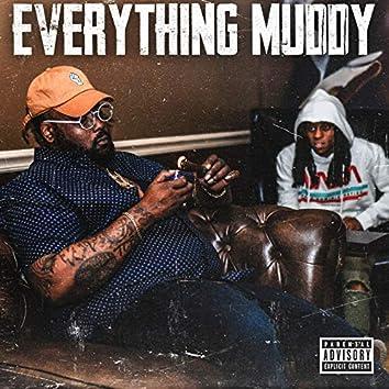 Everything Muddy