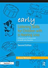 Early Listening Skills for Children with a Hearing Loss: A Resource for Professionals in Health and Education (Early Skills)