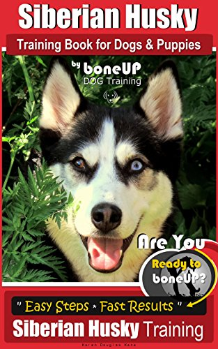 Siberian Husky Training Book for Dogs & Puppies by BoneUP DOG Training:...