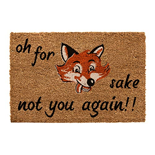 CKB Ltd® OH for Fox Sake NOT You Again Novelty Doormat Kokosmatte Türmatte Fußmatte Einzigartige Fußabtreter Front/Back Door Matten mit einem rutschfesten PVC-Rücken - Natürliche Coir