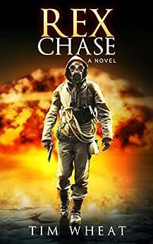 Rex Chase: A Novel (Rex Chase Novels Book 1) by [Tim Wheat]