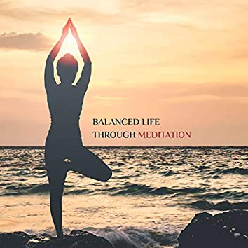Balanced Life Through Meditation