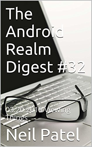 The Android Realm Digest #32: 03.20.2015 Viewing Things (English Edition)