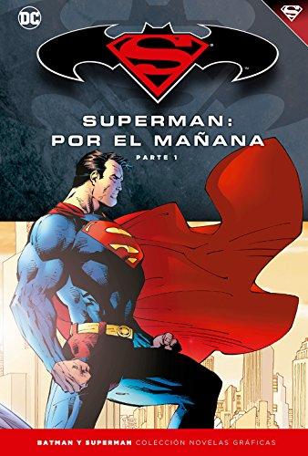 Batman y Superman  Colección Novelas Gráficas número 11: Superman: Por el mañana (Parte 1)