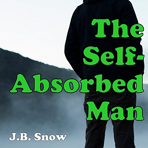 The Self-Absorbed Man audiobook cover art