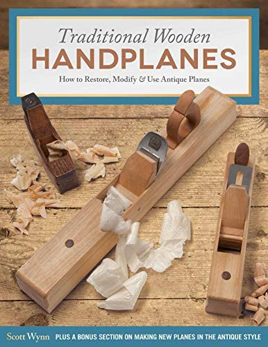 Traditional Wooden Handplanes How to Restore Modify Use Antique Planes Plus a Bonus Section product image