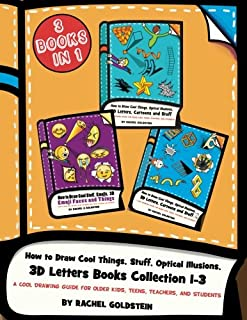 How to Draw Cool Things, Stuff, Optical Illusions, 3D Letters Books Collection 1-3: A Cool Drawing Guide for Older Kids, Teens, Teachers, and Students (Drawing for Kids) (Volume 18)